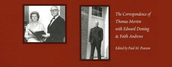 Edward Deming, Faith Andrews and Thomas Merton